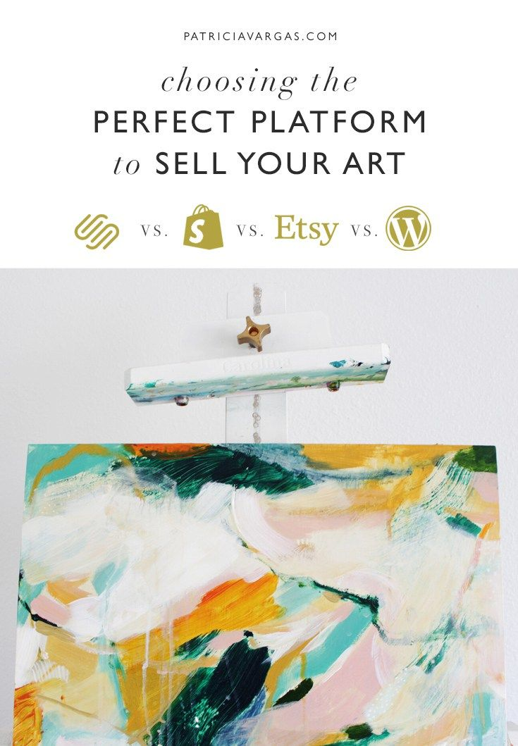 Beginner S Guide Choosing The Right Platform To Sell Your Art Patricia Vargas Sell Your Art Selling Art Online Things To Sell