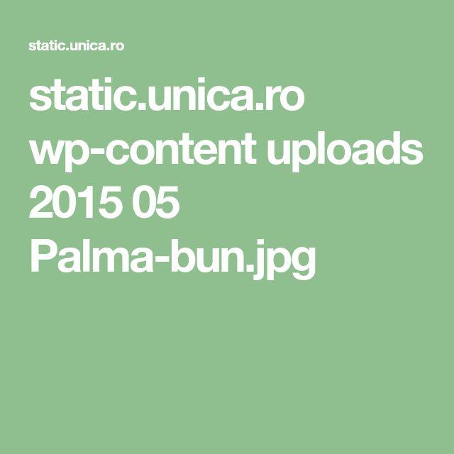 static.unica.ro wp-content uploads 2015 05 Palma-bun.jpg