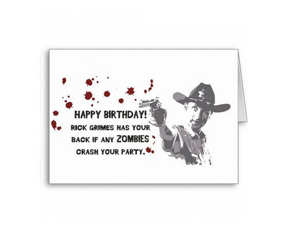 The Walking Dead Rick Grimes Birthday Card: Birthday Please, Grimes Birthday, Birthday Cards, Johnny Birthday