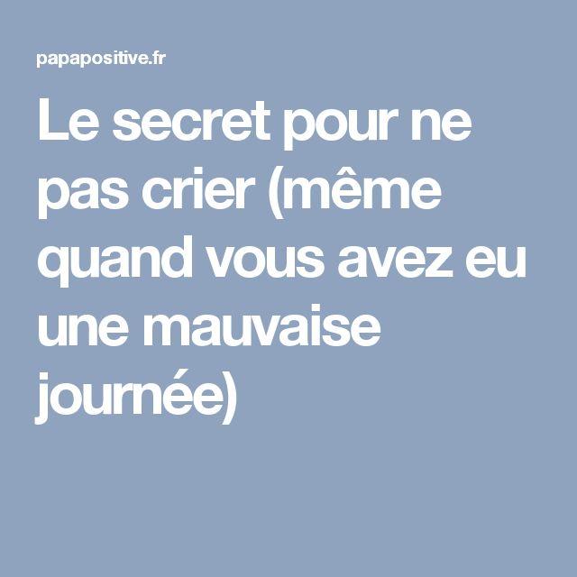 Le secret pour ne pas crier (même quand vous avez eu une mauvaise journée)