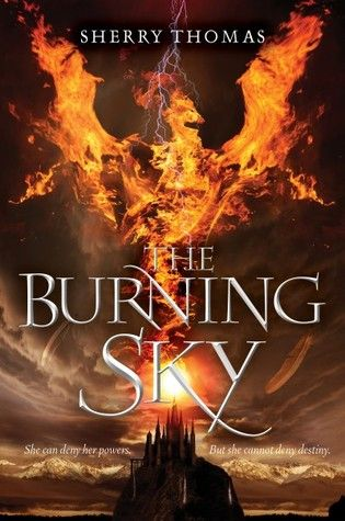 """Teen Review: """"The Burning Sky"""" by Sherry Thomas"""
