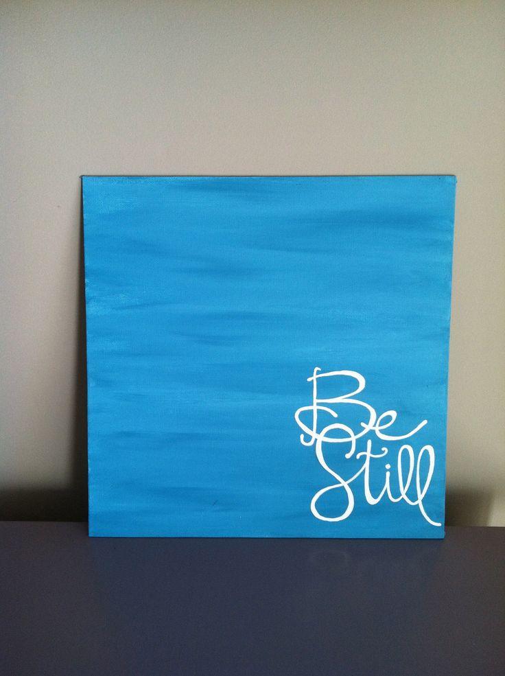 Be Still, Psalm 46:10, Bible Verse Art, 12x12 Hand Painted Canvas Panel. $26.00, via Etsy.