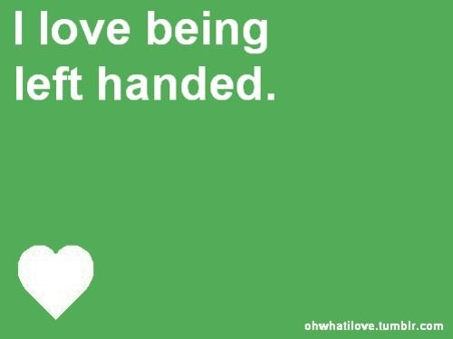 I love being left-handed www.loveyourlefty.com