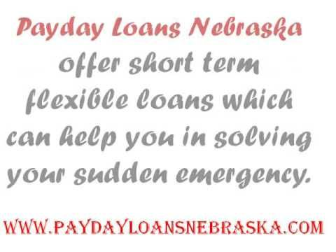 Payday Loans Nebraska- Get Quick Cash Payday Loans Help To Meet Unplanned Money Needs Rapidly