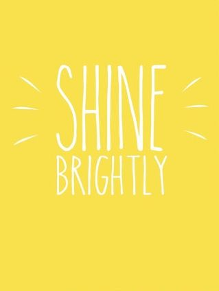 Shine brightly!
