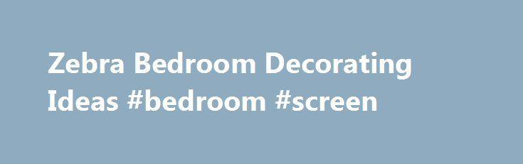 Zebra Bedroom Decorating Ideas #bedroom #screen http://bedrooms.remmont.com/zebra-bedroom-decorating-ideas-bedroom-screen/  #zebra bedroom # Zebra Bedroom Decorating Ideas Beautiful Zebra Bedroom Decorating Ideas – Pink And Zebra Bedroom Ideas Zebra Bedroom Decorating Ideas have a few pictures linked each other. Obtain [...]