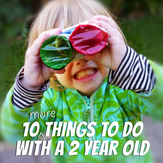 10 things to do with a 2 year old!