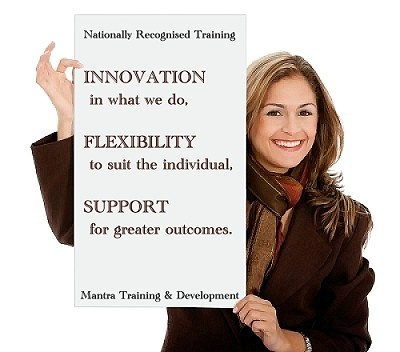 Mantra Training and Development offer Training and Traineeships in Business, Financial Services, Information Technology, and Workplace Training and Assessment. We also offer Accredited Courses and Personal Development Courses for you to acquire new skills or improve your current skills to advance your career. http://www.mantratraining.com.au/zpromotional.php