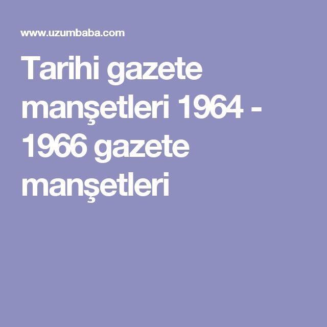 Tarihi gazete manşetleri 1964 - 1966 gazete manşetleri