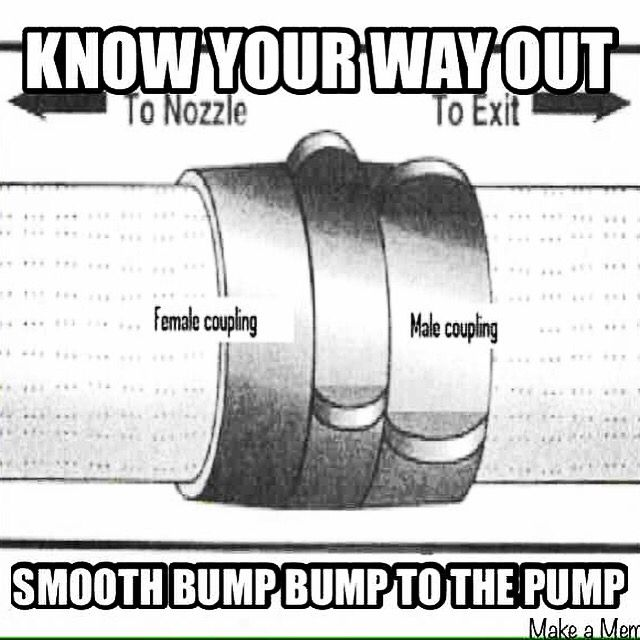 #Firefighter Tip: A easy way to remember how to get out of a fire or a dangerous situation is: smooth – bump – bump to the pump. Which equates to the smooth male coupling to the first lugs and then the female lugs and out to the Engine and safety. #fireprotection