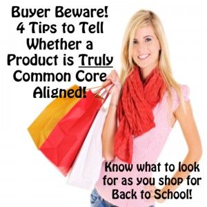Buyer Beware!  How to tell whether the product you are about to buy is truly Common Core aligned!