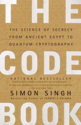The Code Book: The Science of Secrecy from Ancient Egypt to Quantum Cryptography by Simon Singh
