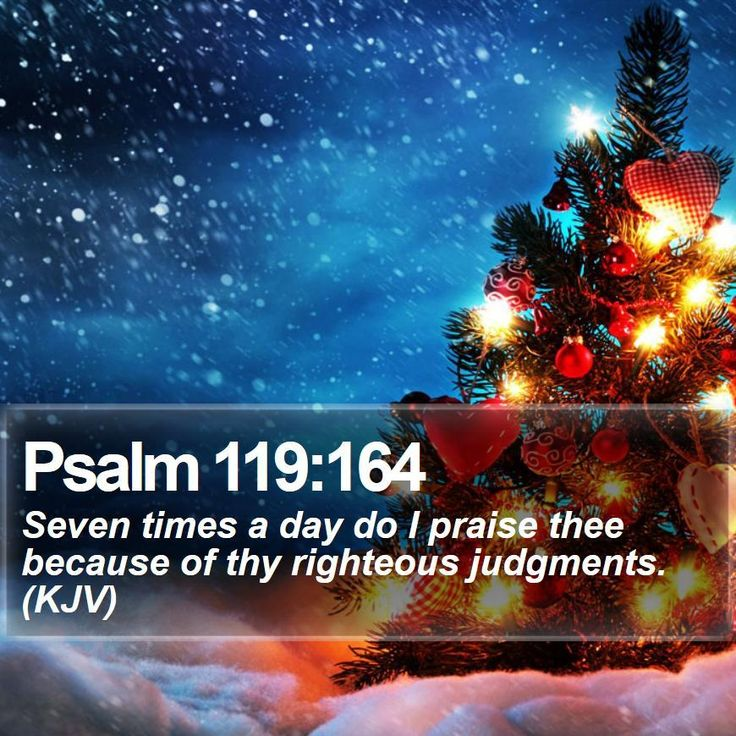 http://www.bible-sms.com/bible-texts/bible-verse-of-the-day-social-media.php?verse=Psalm+119:164 Psalm 119:164 - Seven times a day do I praise thee because of thy righteous judgments. (KJV) bible...
