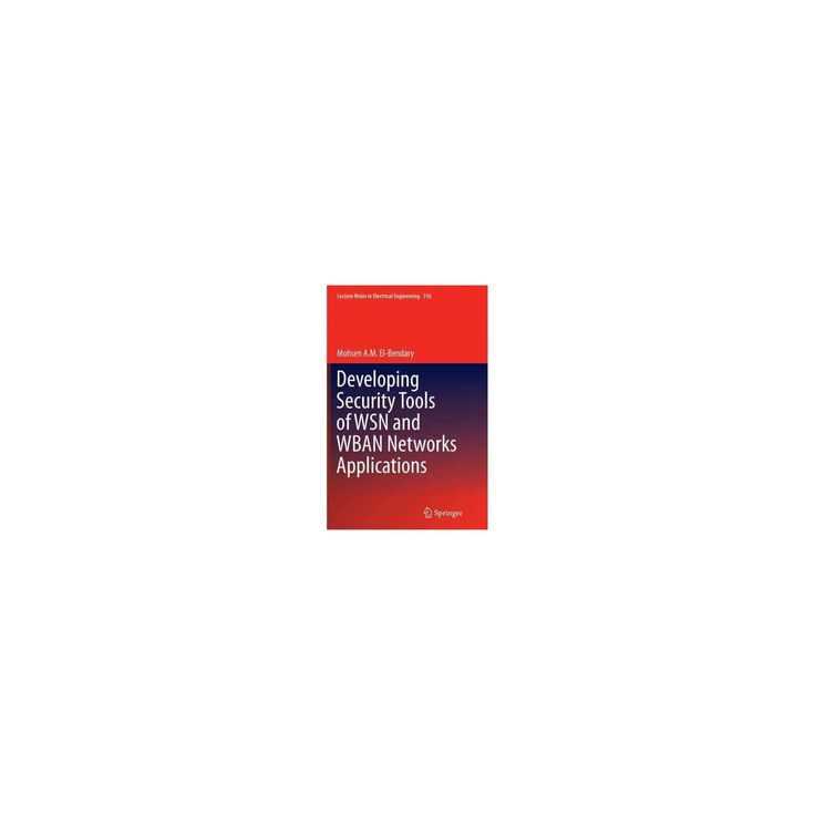 Developing Security Tools of Wsn and Wban Networks Applications (Reprint) (Paperback) (Mohsen A. M.