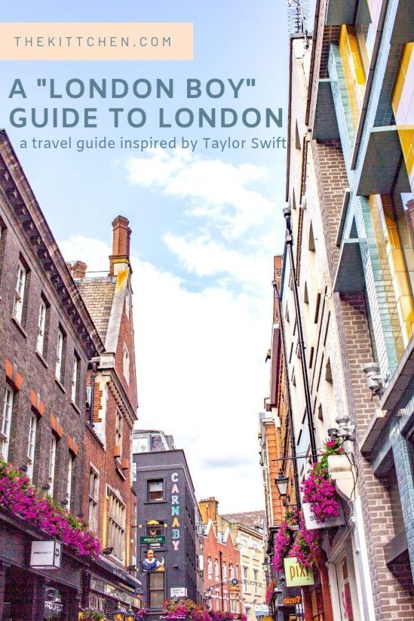 A London Boy Guide To London England Travel Guide Holidays In England London England Travel