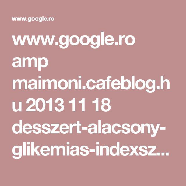 www.google.ro amp maimoni.cafeblog.hu 2013 11 18 desszert-alacsony-glikemias-indexszel-makos-zebratorta amp