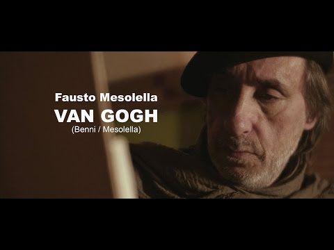 Fausto Mesolella -  Van Gogh YouTube