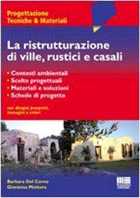 La ristrutturazione di ville, rustici e casali by Giovanna Mottura Barbara Del Corno http://www.amazon.com/dp/8838752516/ref=cm_sw_r_pi_dp_dsnxwb1HRJGGJ