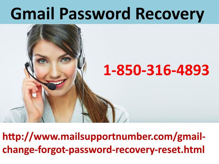 If you want to make your Gmail account non-vulnerable then you need to Gmail Password Recovery of your account after a very short period of time. So, if you want more information then you need to make a call at 1-850-316-4893 and our experts will listen up all your queries and offer you the best solution in no time. For more visit us our site. http://www.mailsupportnumber.com/gmail-change-forgot-password-recovery-reset.html