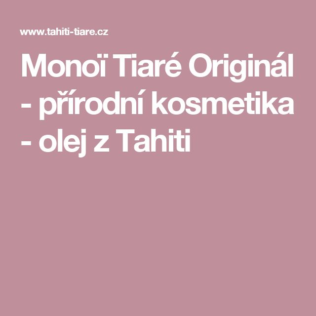 Monoï Tiaré Originál - přírodní kosmetika - olej z Tahiti