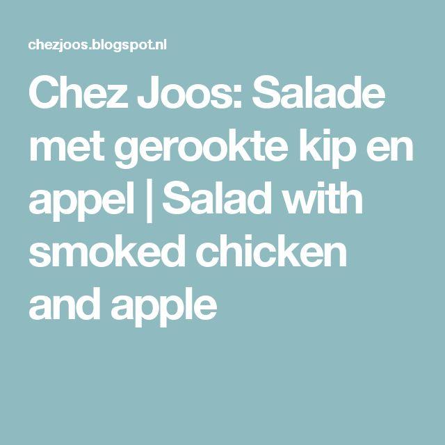 Chez Joos: Salade met gerookte kip en appel | Salad with smoked chicken and apple