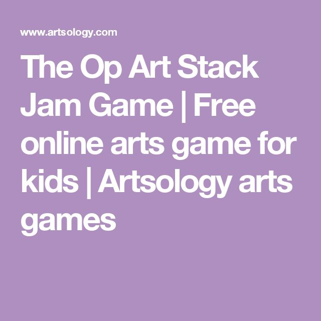 The Op Art Stack Jam Game   Free online arts game for kids   Artsology arts games