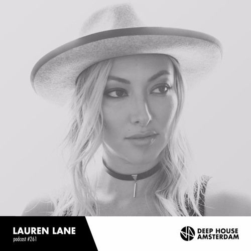 Lauren Lane - DHA Mix #261 by Deep House Amsterdam | Free Listening on SoundCloud