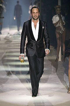 Tom Ford - I love his attention to detail and his commitment to being beautiful and pulled together.