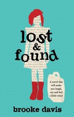 Lost & Found has become one of my favourite novels and is a brilliant debut by Brooke Davis.