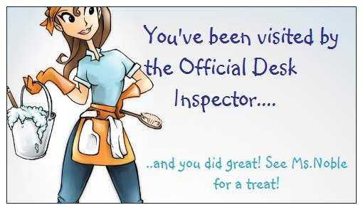 """Occasionally, the """"Desk Inspector"""" visits our classroom to inspect student desks.  When students do a great job and have a neat and tidy desk, they get rewarded with this card!  The card can be turned in for a treat of the student's choice!  ((msnoblesclass.webs.com))"""