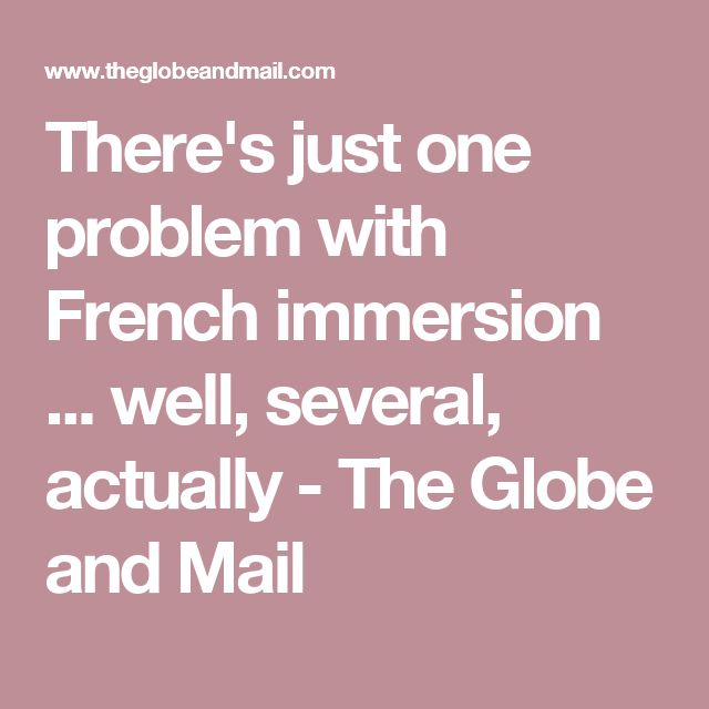 There's just one problem with French immersion ... well, several, actually - The Globe and Mail
