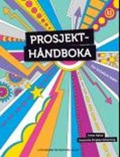 Prosjekthåndboka by Jonas Aakre, Henriette Stryken Scharning and Marie Rundereim. Language: Norwegian