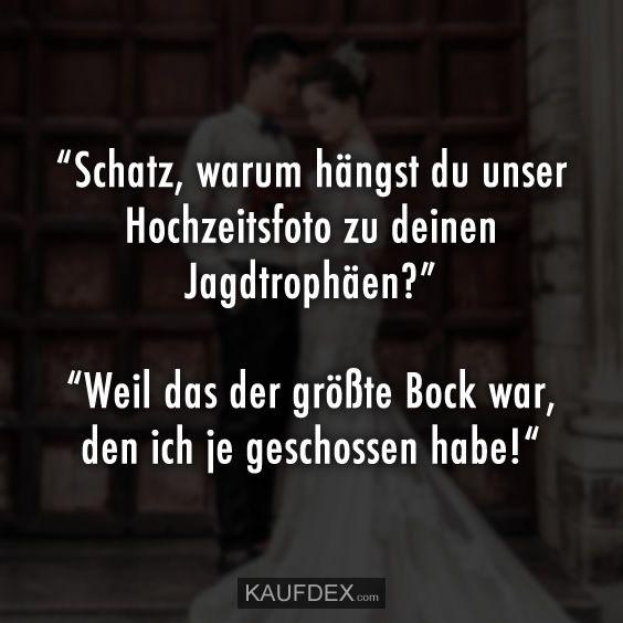 """""""Schatz, warum hängst du unser Hochzeitsfoto zu deinen – Lustige – Zitate"""