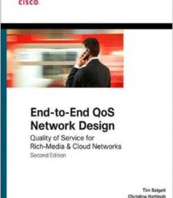 End-To-End Qos Network Design: Quality Of Service For Rich-Media & Cloud Networks (2nd Edition) PDF