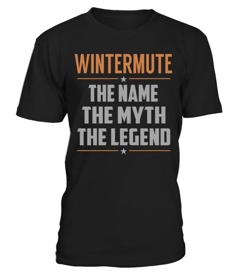 """# WINTERMUTE The Name, Myth, Legend .    WINTERMUTE The Name The Myth The Legend Special Offer, not available anywhere else!Available in a variety of styles and colorsBuy yours now before it is too late! Secured payment via Visa / Mastercard / Amex / PayPal / iDeal How to place an order  Choose the model from the drop-down menu Click on """"Buy it now"""" Choose the size and the quantity Add your delivery address and bank details And that's it!"""