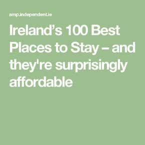 Ireland's 100 Best Places to Stay – and they're surprisingly affordable