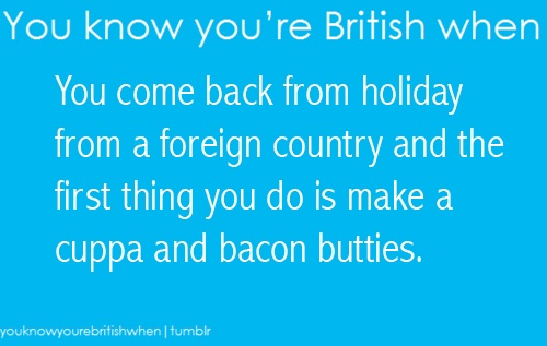 You know you're british when... And I thought I was the only one who did this? LOL