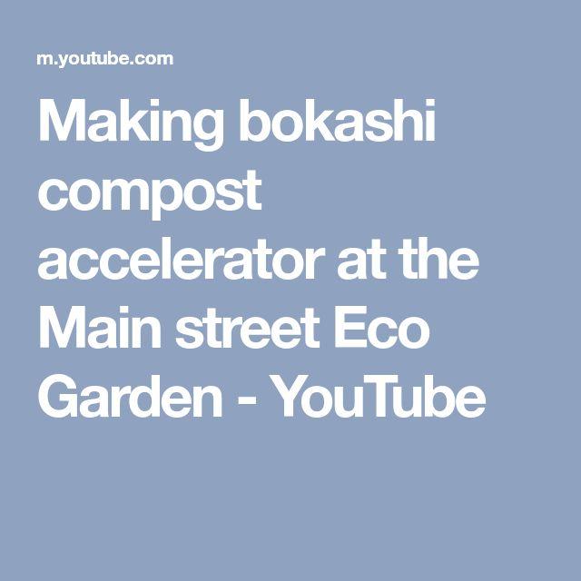 Making bokashi compost accelerator at the Main street Eco Garden - YouTube