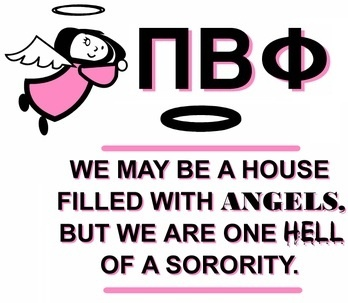 Pi Beta Phi- We may be a house filled with angels, but we are one hell of a sorority!: Sorority Ideas, Quotes, Pi Beta Phi, Piphi Pibetaphi, Sorority Life, Sorority Sisters, Pi Phi, Houses Fillings, Angels Arrows