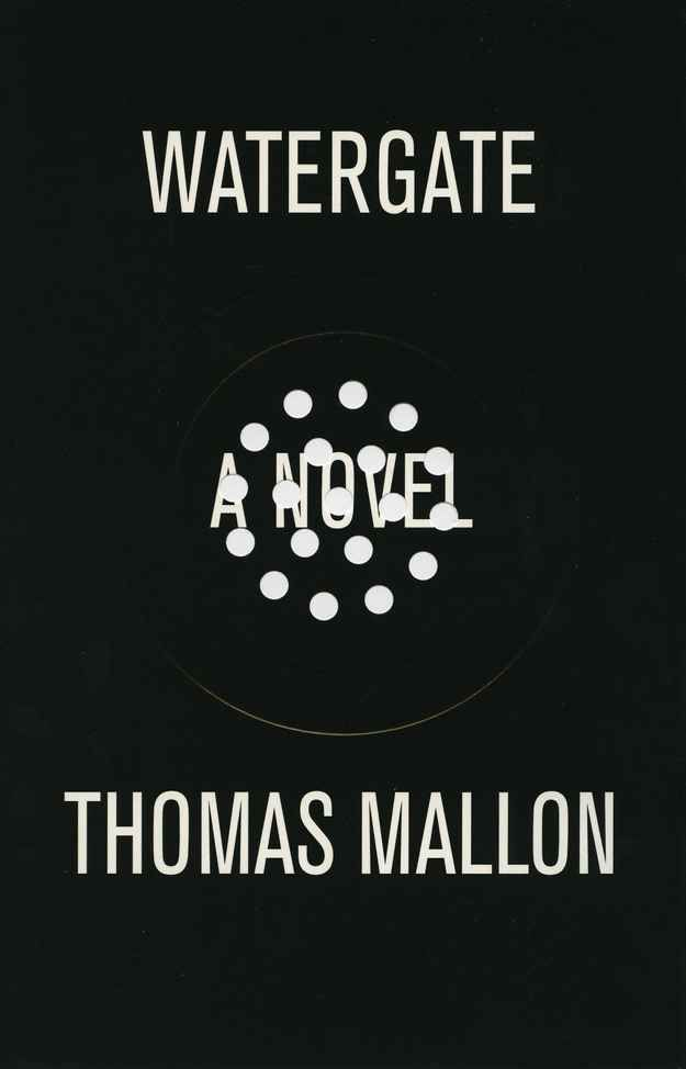 """Watergate by Thomas Mallon 