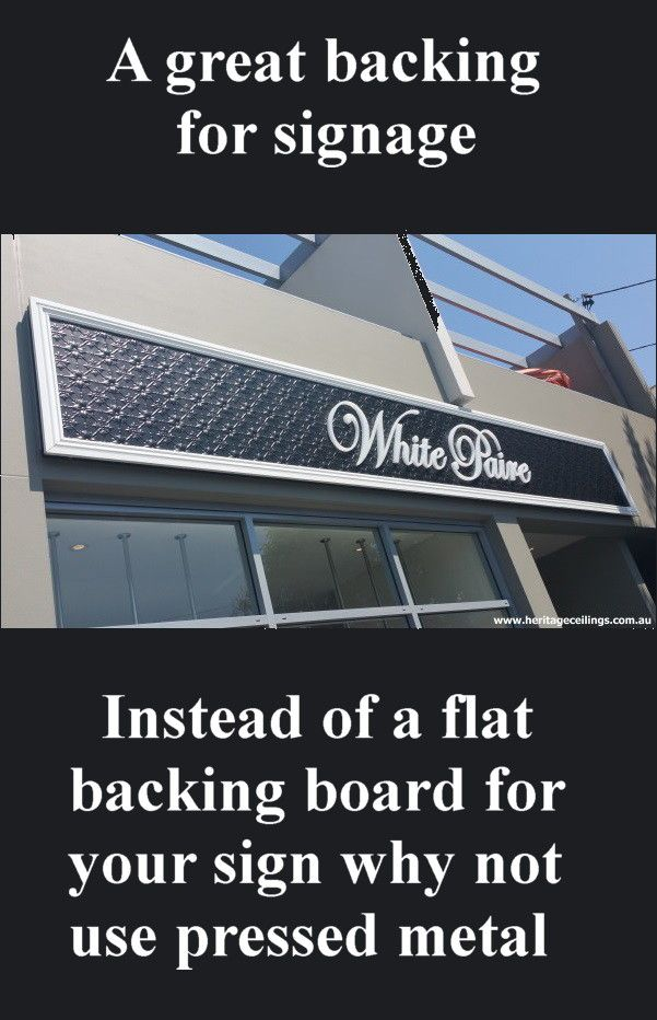 """Here is a great decorative pressed metal feature for a shop sign. The panels are very affordable and add a real lift to what could otherwise be a boring sign. This is the """"Original"""" pattern. Learn more about this panel here: http://www.heritageceilings.com.au/tempat/original.php"""