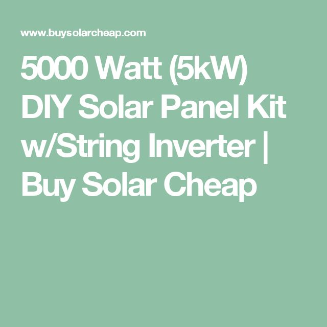 5000 Watt (5kW) DIY Solar Panel Kit w/String Inverter | Buy Solar Cheap