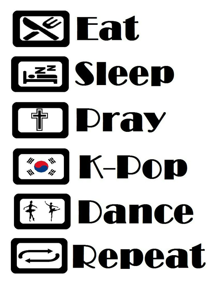 Comer; dormir; rezar; k-pop; dançar; repetir;