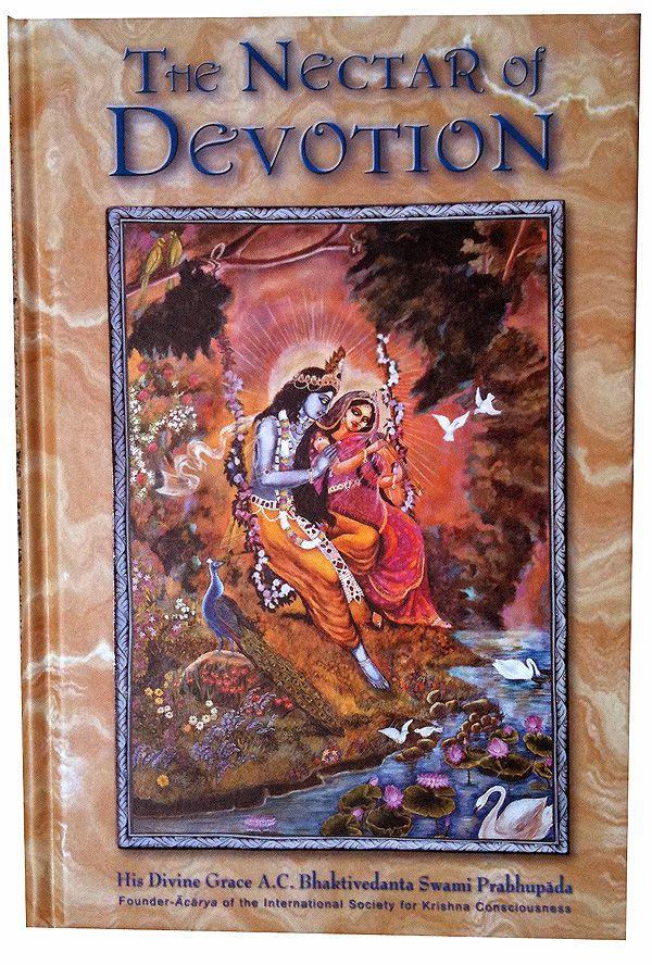 The Nectar Of Devotion Bhakti Rasamrta Sindhu By Srila Rupa Gosvami Spirituality Books Devotions Bhakti