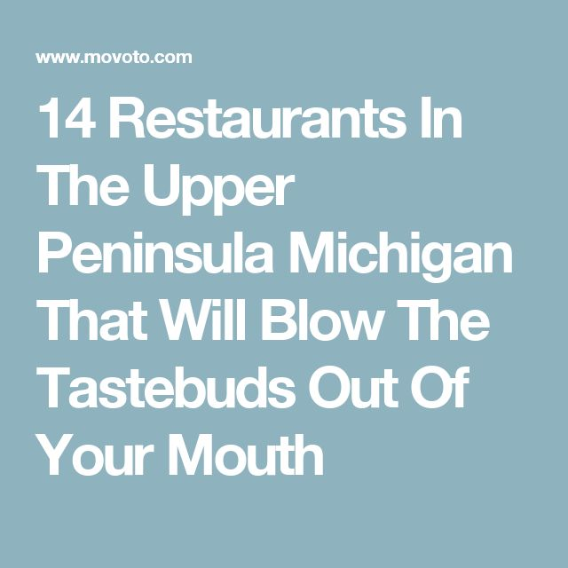 14 Restaurants In The Upper Peninsula Michigan That Will Blow The Tastebuds Out Of Your Mouth