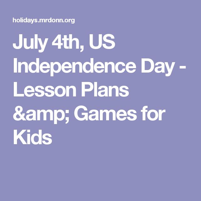 July 4th, US Independence Day - Lesson Plans & Games for Kids