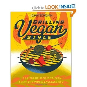 Grilling Vegan Style: 125 Fired-Up Recipes to Turn Every Bite into a Backyard BBQ: John Schlimm, Vegans, Book, Vegan Style, Styles, Backyard Bbq, 125 Fired Up, Fired Up Recipes, Grilling Vegan
