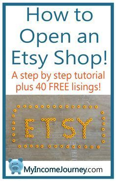 How to Open an Etsy Shop! A step by step tutorial plus 40 FREE listings!  how to start an Etsy shop, Etsy tips, selling on Etsy, work at home, make money from home, etsy, myincomejourney.com, work from home, sell your art, start a business