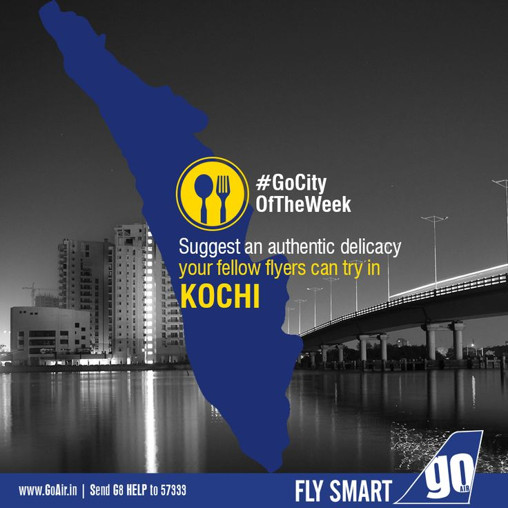 Which delicacy would you recommend your fellow flyers to try on their trip to Kochi? Non stop flights to Kochi from Mumbai. Click here to book now – www.GoAir.in #GoCityOfTheWeek #GoAir