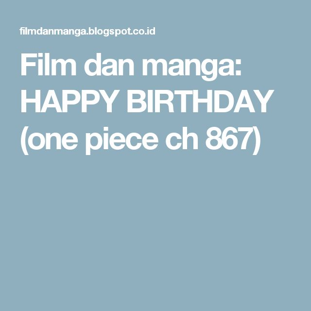 Film dan manga: HAPPY BIRTHDAY (one piece ch 867)